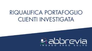 Riqualifica Portafoglio Clienti Investigata